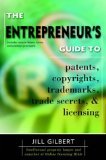 Entrepreneurs Guide to Patents, Trademarks, Copyright