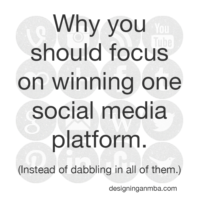 why you should focus on just one social media platform