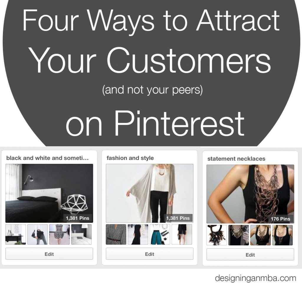 four ways to attract your customers (not your peers) on Pinterest // via designing an mba