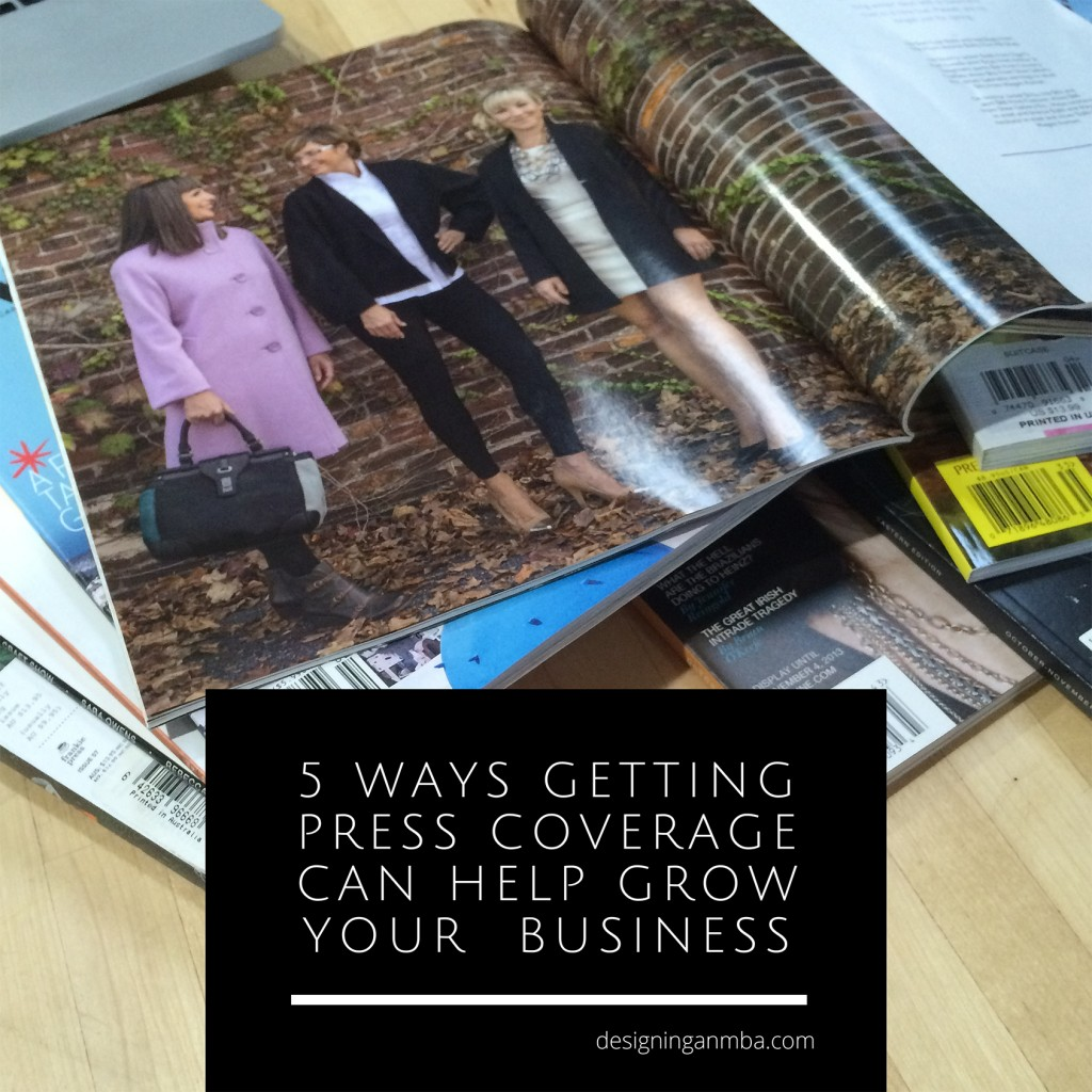 five ways getting press coverage can help grow your business via designing an mba