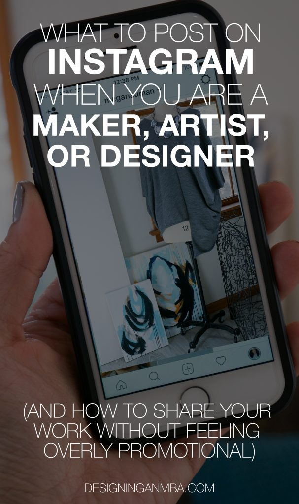 What to post on Instagram when you're a maker, artist, or designer (and how to share your work without feeling overly promotional)
